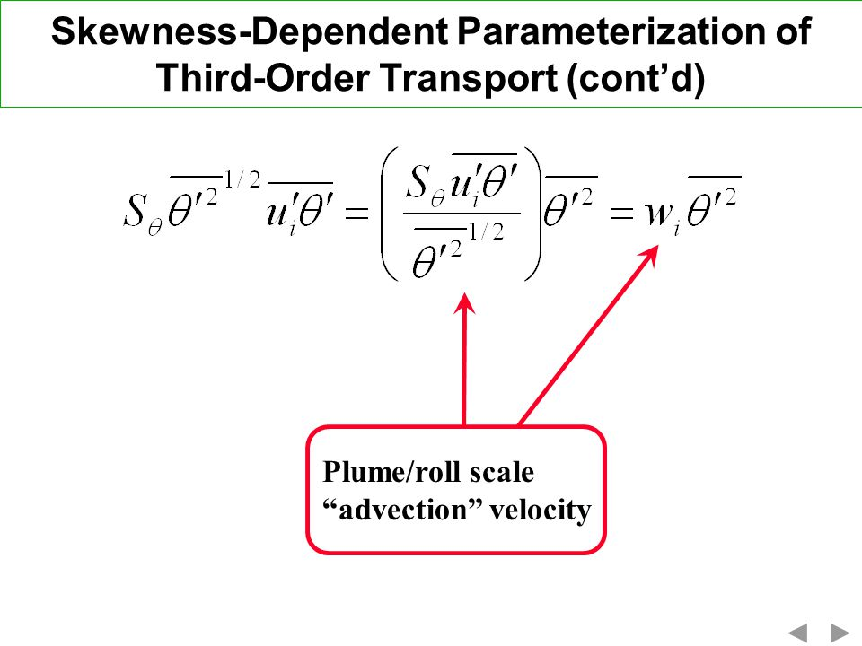 Skewness-Dependent Parameterization of Third-Order Transport (cont'd)