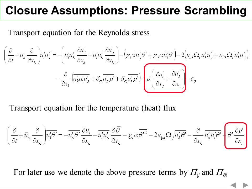 Closure Assumptions: Pressure Scrambling