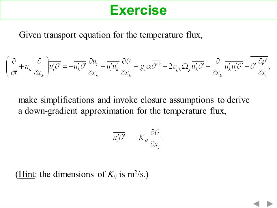 Exercise Given transport equation for the temperature flux,