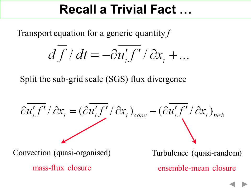 Recall a Trivial Fact … Transport equation for a generic quantity f