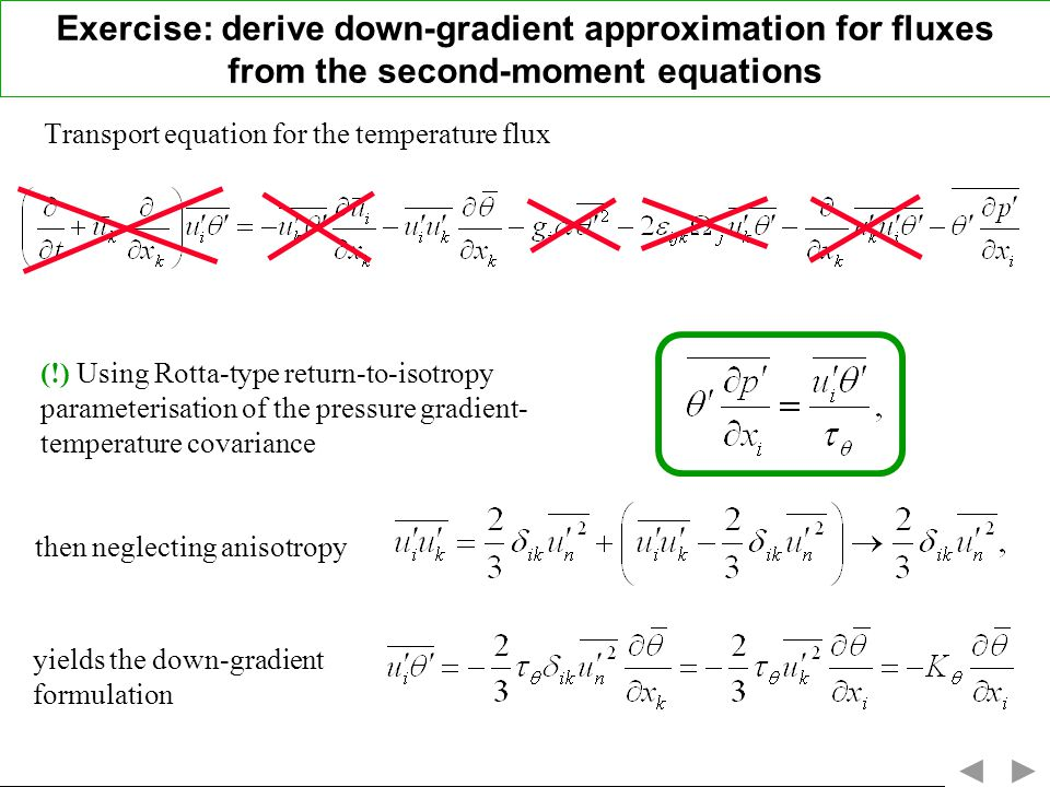 Exercise: derive down-gradient approximation for fluxes from the second-moment equations