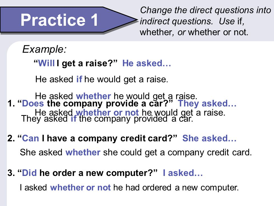 Change the direct questions into indirect questions
