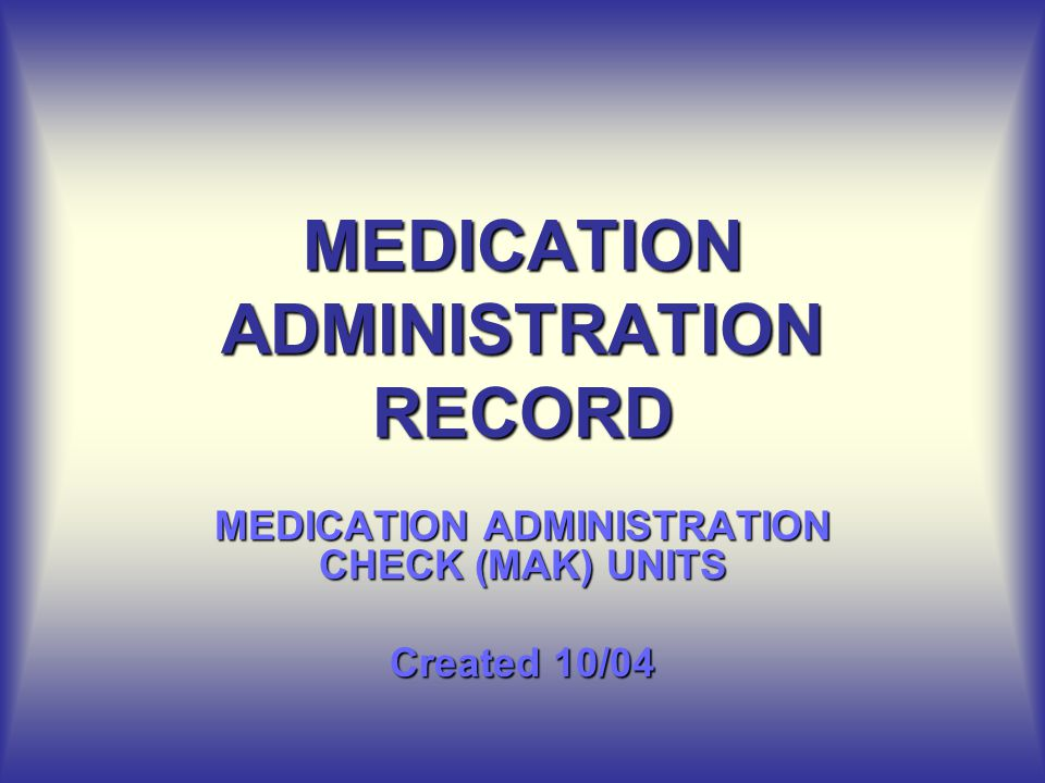 MEDICATION ADMINISTRATION RECORD