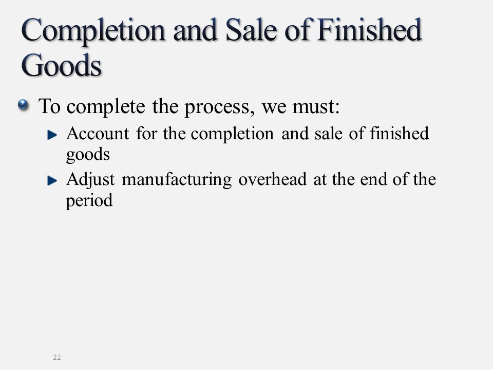 Completion and Sale of Finished Goods