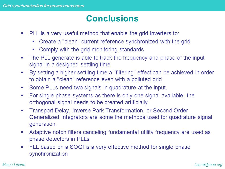 Conclusions PLL is a very useful method that enable the grid inverters to: Create a clean current reference synchronized with the grid.