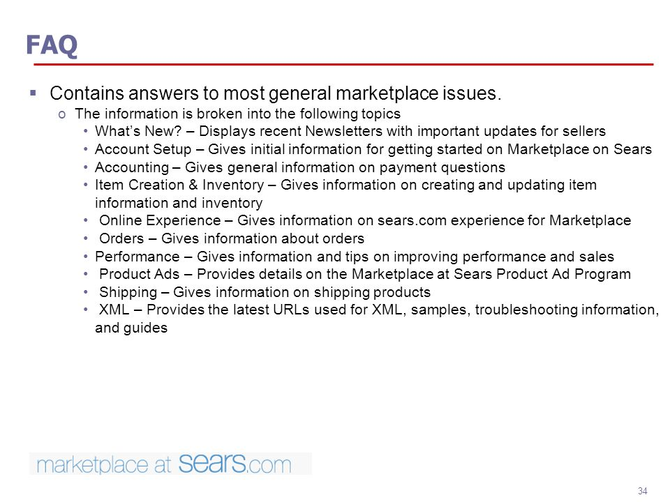 FAQ Contains answers to most general marketplace issues.