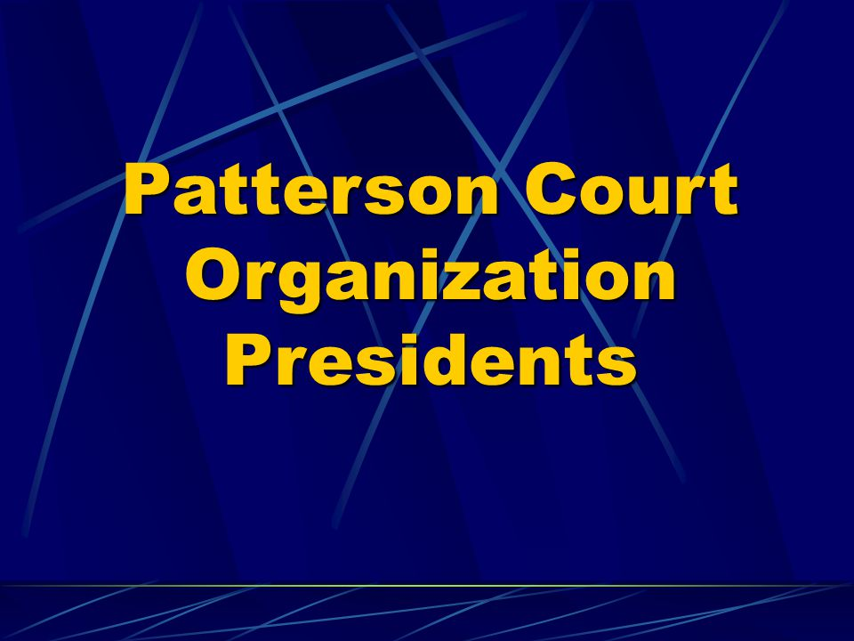 Patterson Court Organization Presidents