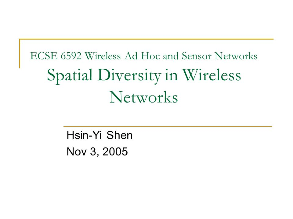 ECSE 6592 Wireless Ad Hoc and Sensor Networks Spatial Diversity in Wireless Networks