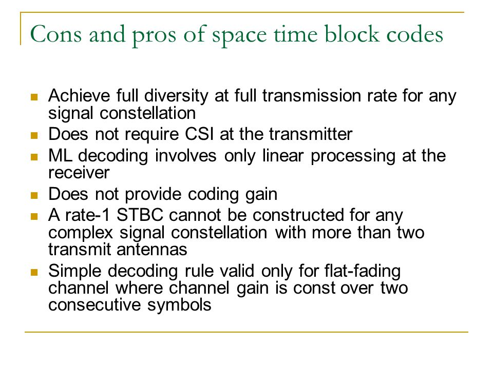 Cons and pros of space time block codes