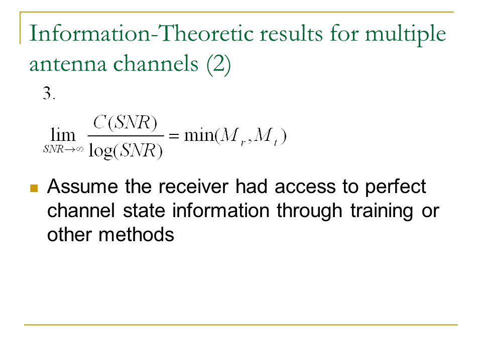Information-Theoretic results for multiple antenna channels (2)