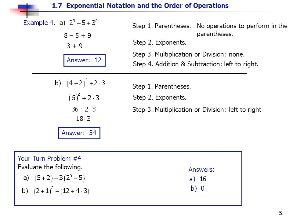 Step 1. Parentheses. No operations to perform in the parentheses.