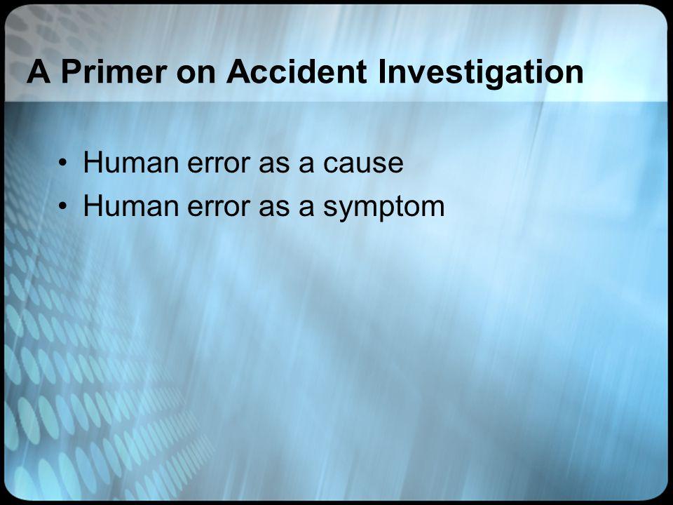 A Primer on Accident Investigation