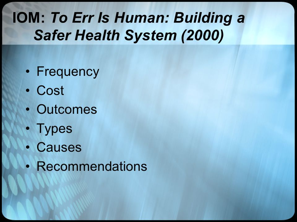 IOM: To Err Is Human: Building a Safer Health System (2000)