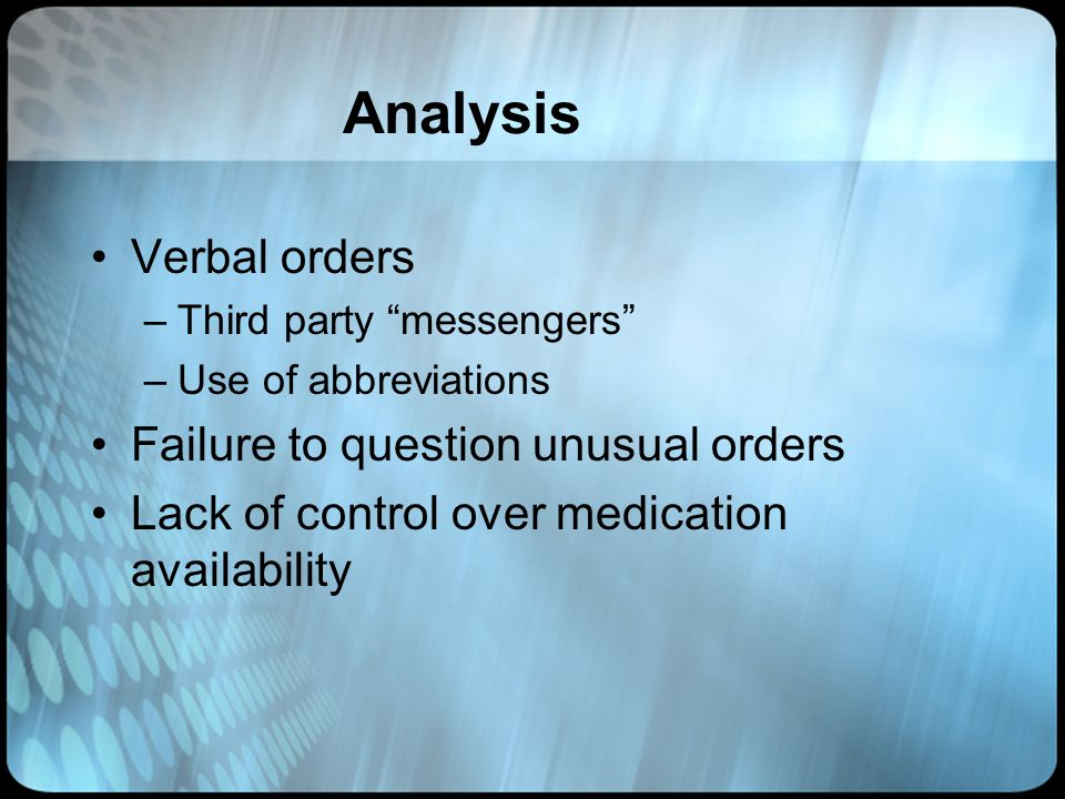 Analysis Verbal orders Failure to question unusual orders