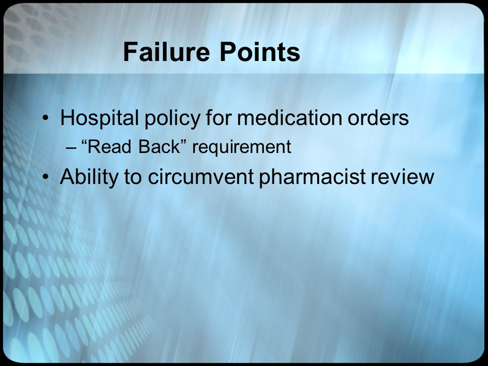 Failure Points Hospital policy for medication orders