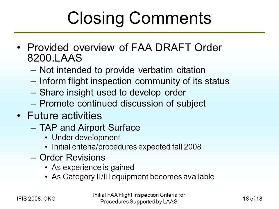 Closing Comments Provided overview of FAA DRAFT Order 8200.LAAS