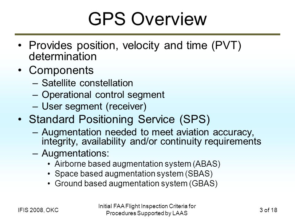 GPS Overview Provides position, velocity and time (PVT) determination
