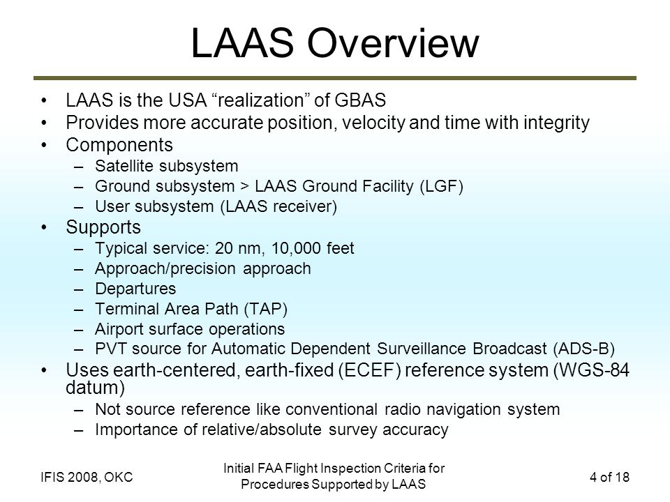 LAAS Overview LAAS is the USA realization of GBAS