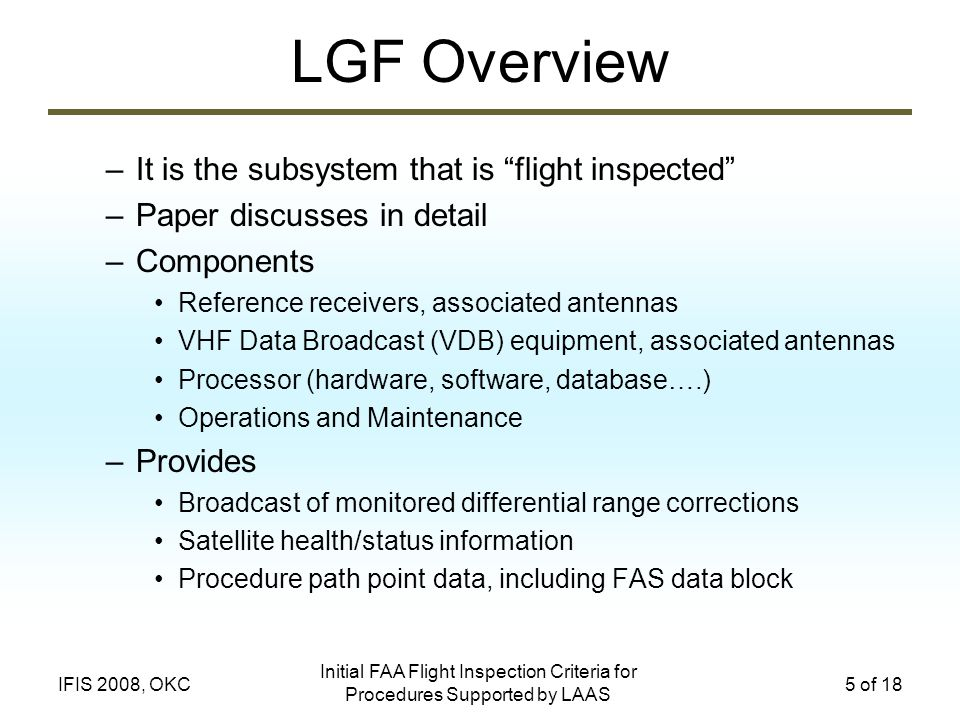 LGF Overview It is the subsystem that is flight inspected