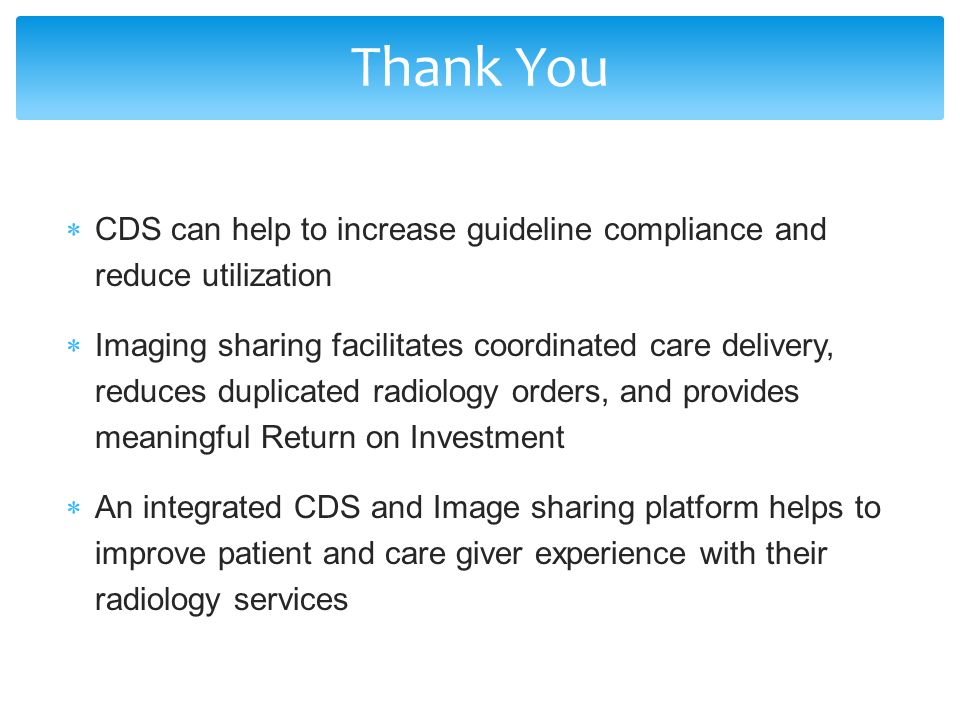 Thank You CDS can help to increase guideline compliance and reduce utilization.