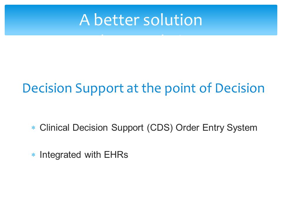 Decision Support at the point of Decision