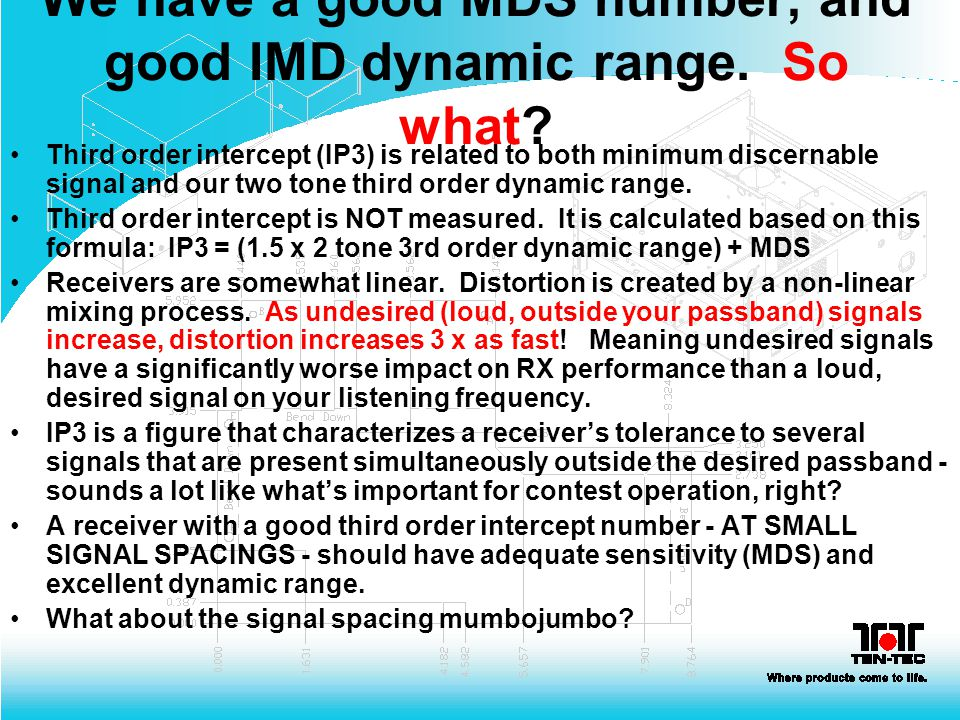 We have a good MDS number, and good IMD dynamic range. So what
