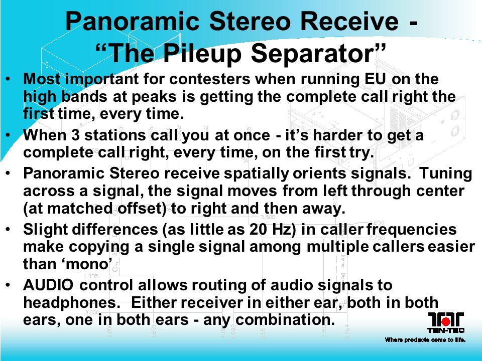 Panoramic Stereo Receive - The Pileup Separator
