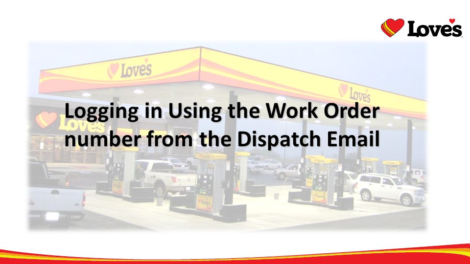 Logging in Using the Work Order number from the Dispatch Email