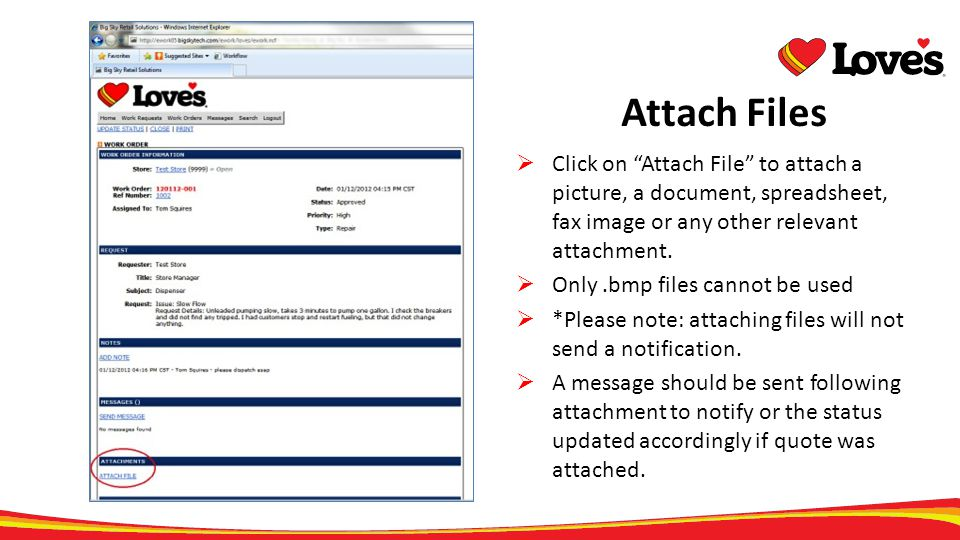 Attach Files Click on Attach File to attach a picture, a document, spreadsheet, fax image or any other relevant attachment.