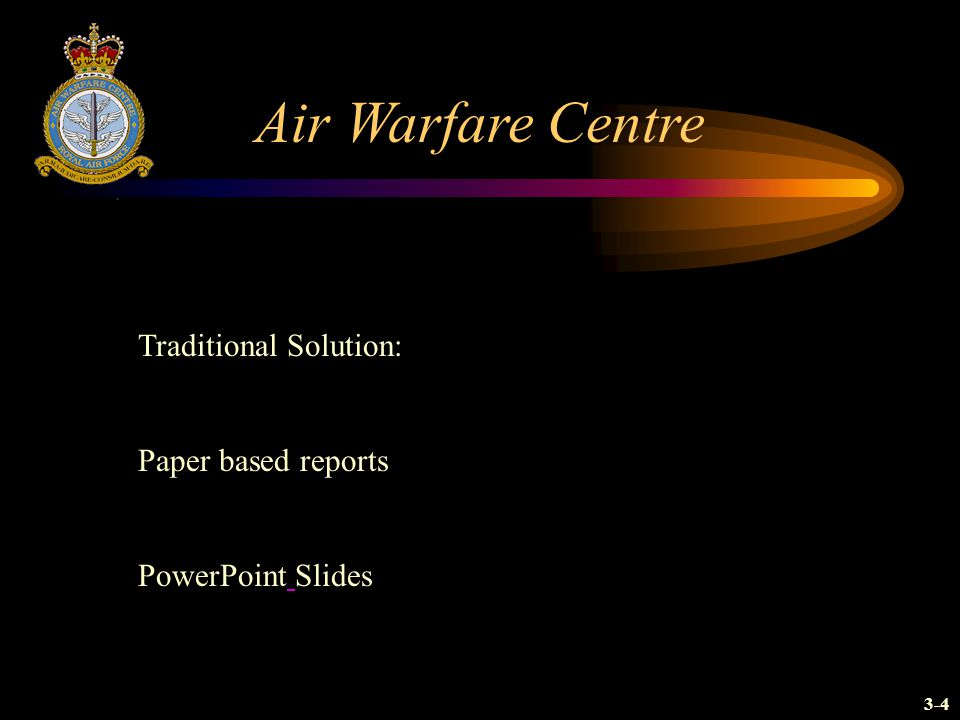 Air Warfare Centre Traditional Solution: Paper based reports