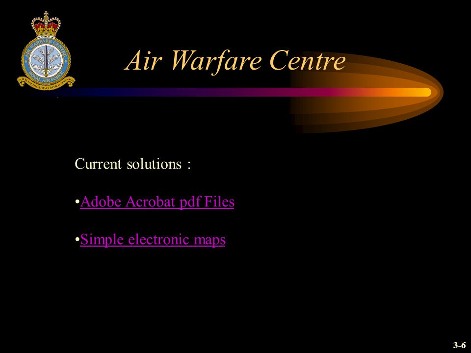 Air Warfare Centre Current solutions : Adobe Acrobat pdf Files