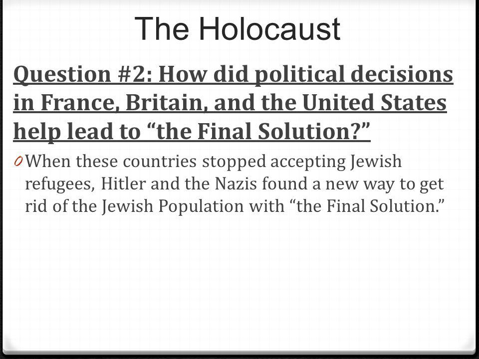 The Holocaust Question #2: How did political decisions in France, Britain, and the United States help lead to the Final Solution