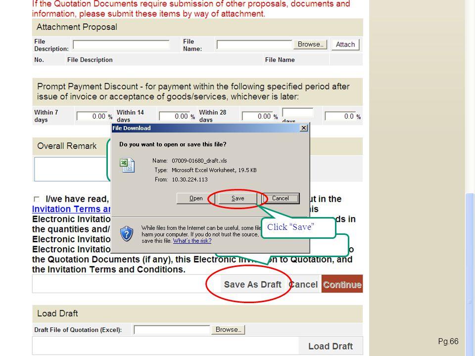 計劃書附件 報價文件需要計劃書,文件,資料都可以用附加檔案既型式提交. 提早付款折扣. 保存為草稿. Select appropriate folder and click Save to save the draft to your computer.