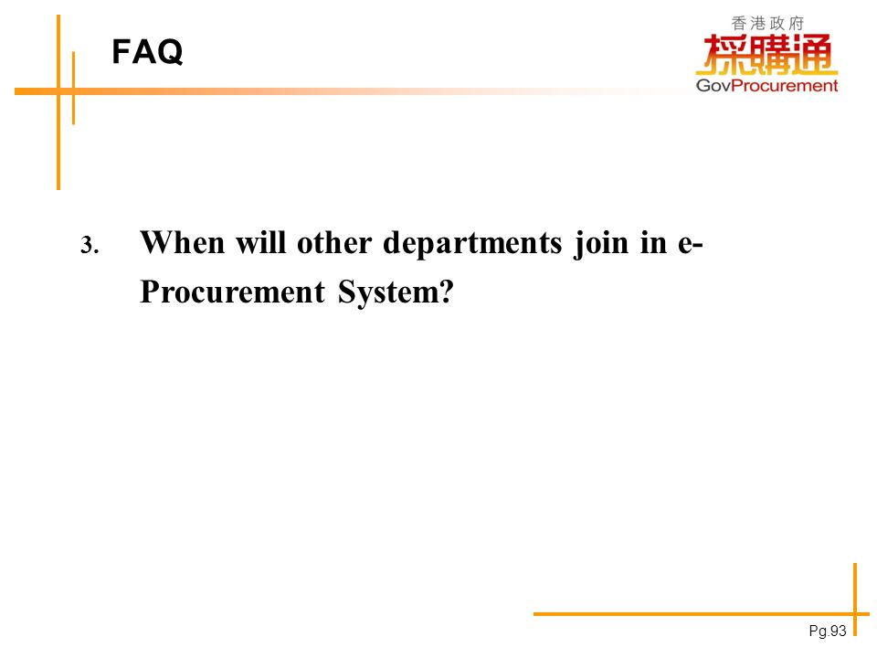 FAQ Are Suppliers able to read the information of other suppliers in the e-Procurement system Pg.94.