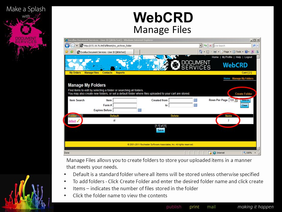 WebCRD Manage Files. Manage Files allows you to create folders to store your uploaded items in a manner that meets your needs.