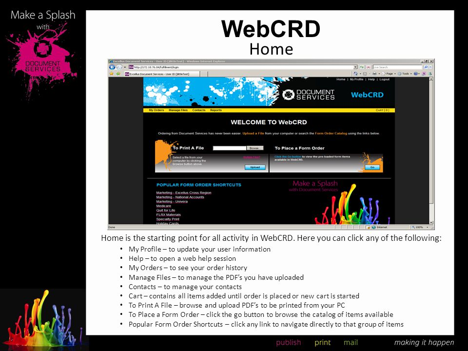 WebCRD Home. Home is the starting point for all activity in WebCRD. Here you can click any of the following: