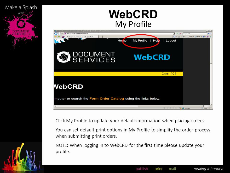 WebCRD My Profile. Click My Profile to update your default information when placing orders.