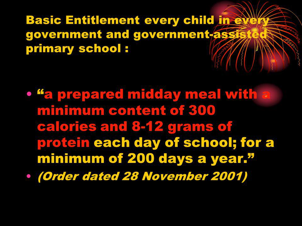 Basic Entitlement every child in every government and government-assisted primary school :