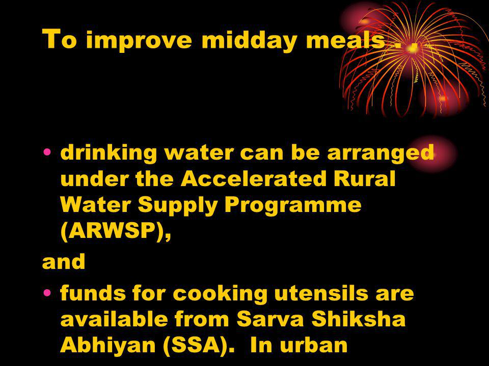 To improve midday meals . .