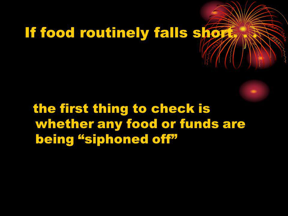 If food routinely falls short. . .