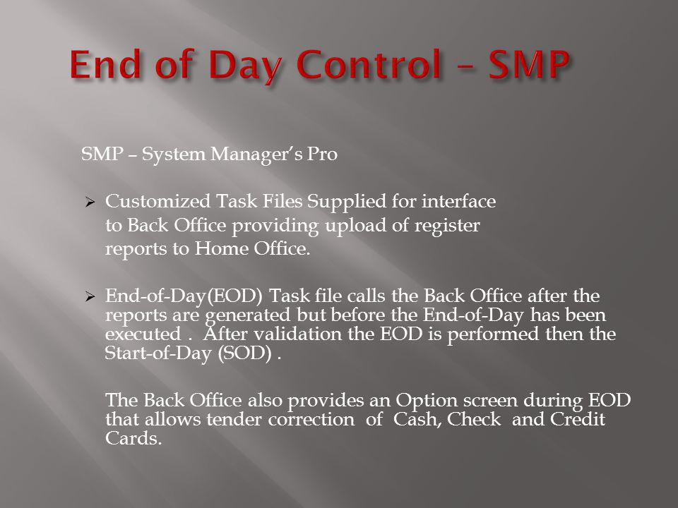 End of Day Control – SMP SMP – System Manager's Pro