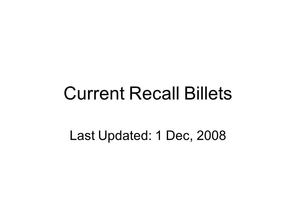 Current Recall Billets