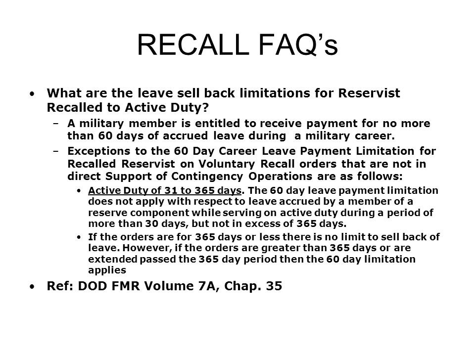 RECALL FAQ's What are the leave sell back limitations for Reservist Recalled to Active Duty