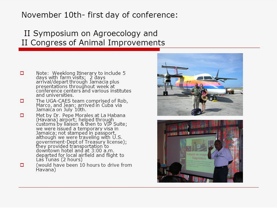 November 10th- first day of conference: II Symposium on Agroecology and II Congress of Animal Improvements