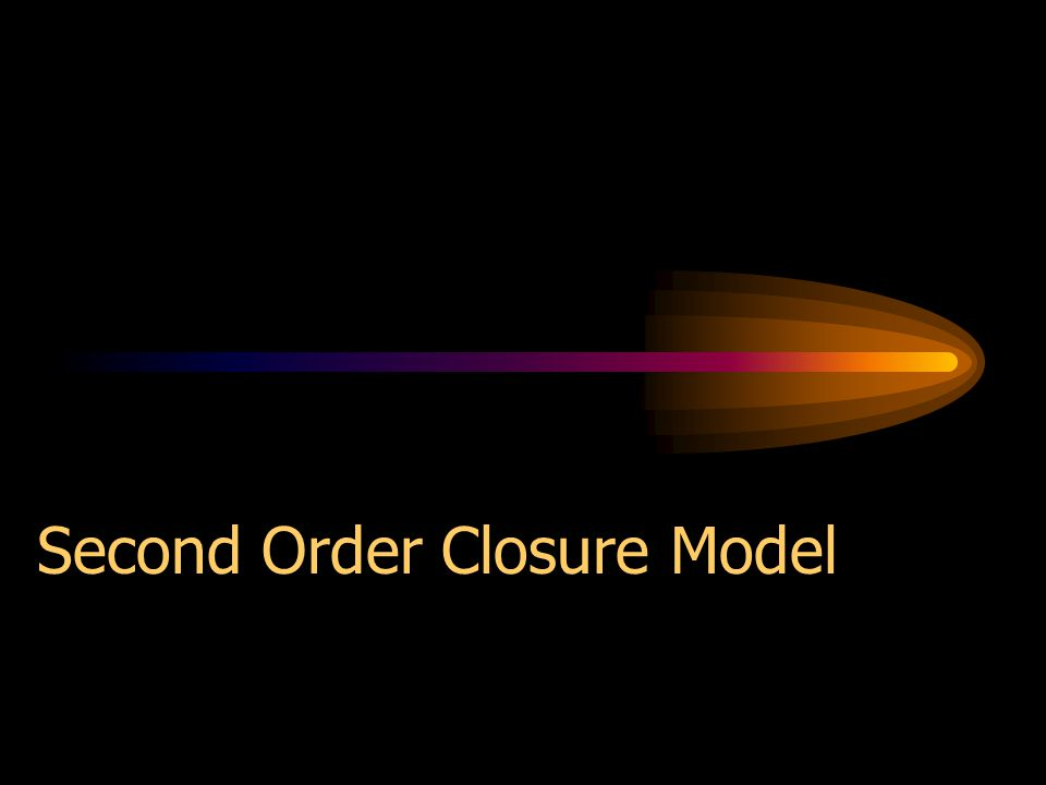 Second Order Closure Model