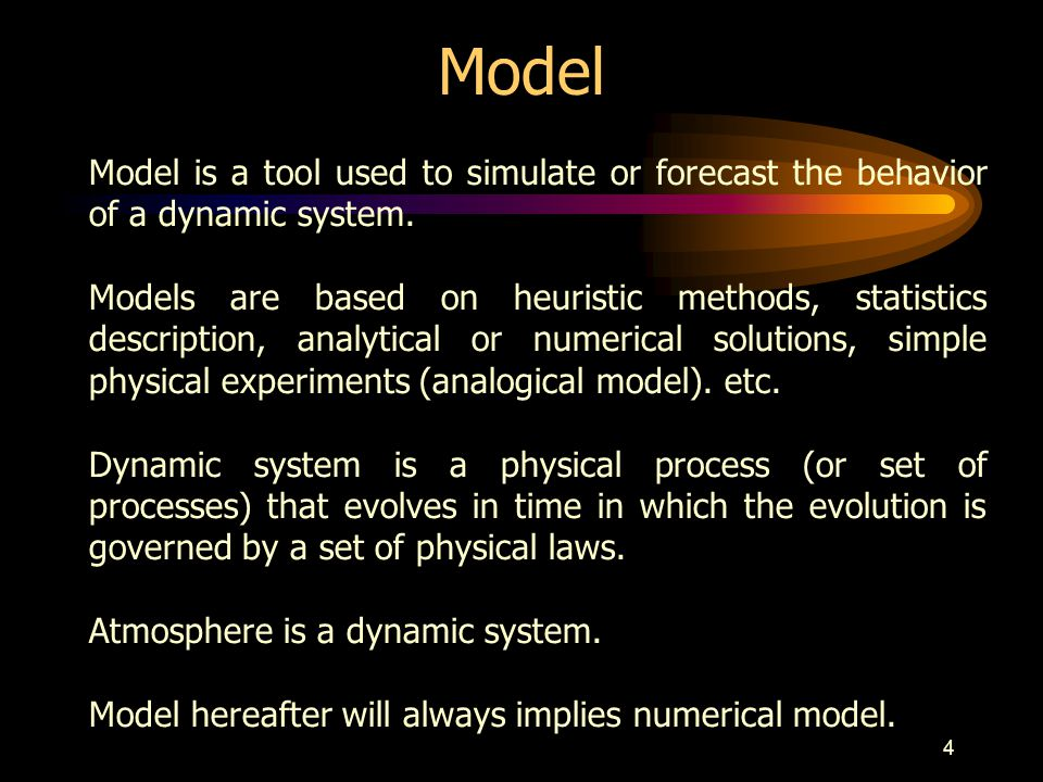 Model Model is a tool used to simulate or forecast the behavior of a dynamic system.