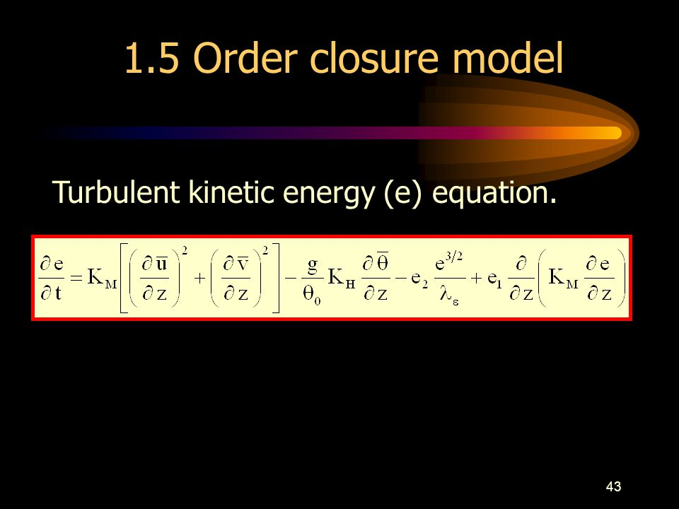 1.5 Order closure model Turbulent kinetic energy (e) equation.