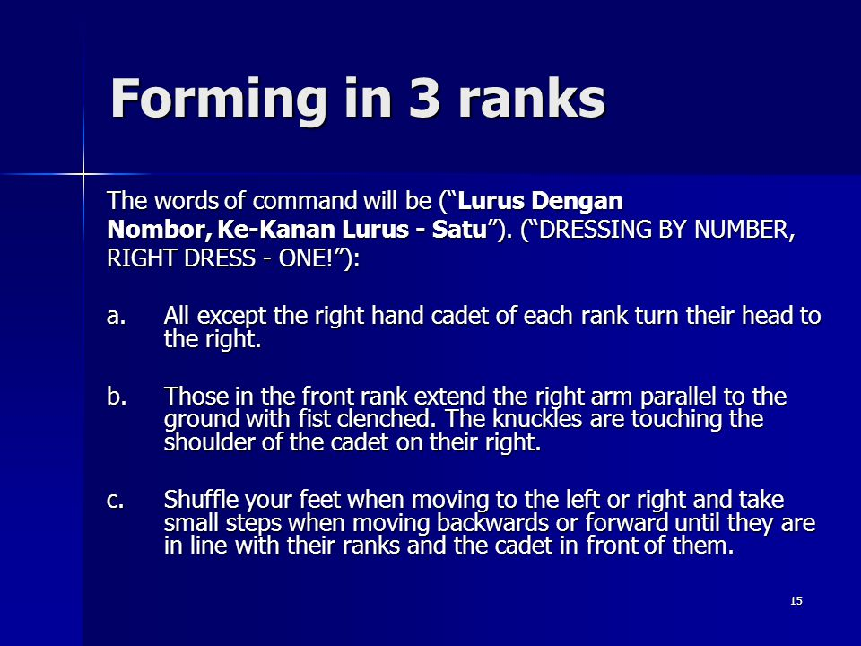 Forming in 3 ranks The words of command will be ( Lurus Dengan