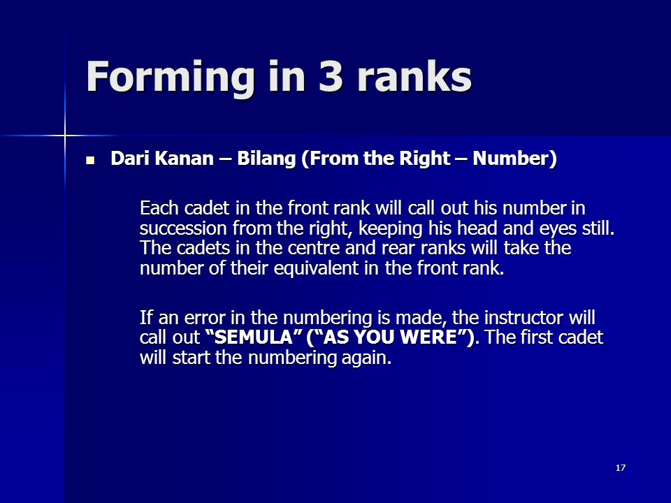 Forming in 3 ranks Dari Kanan – Bilang (From the Right – Number)