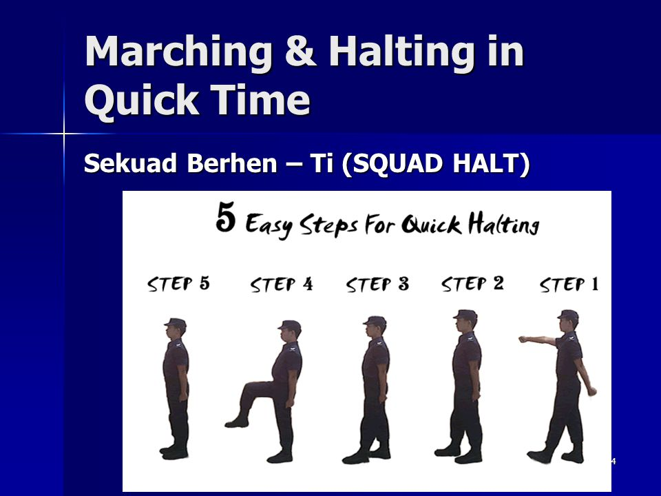 Marching & Halting in Quick Time